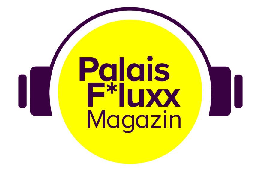 Palais F*luxx Podcast | Folge 5 ist da!